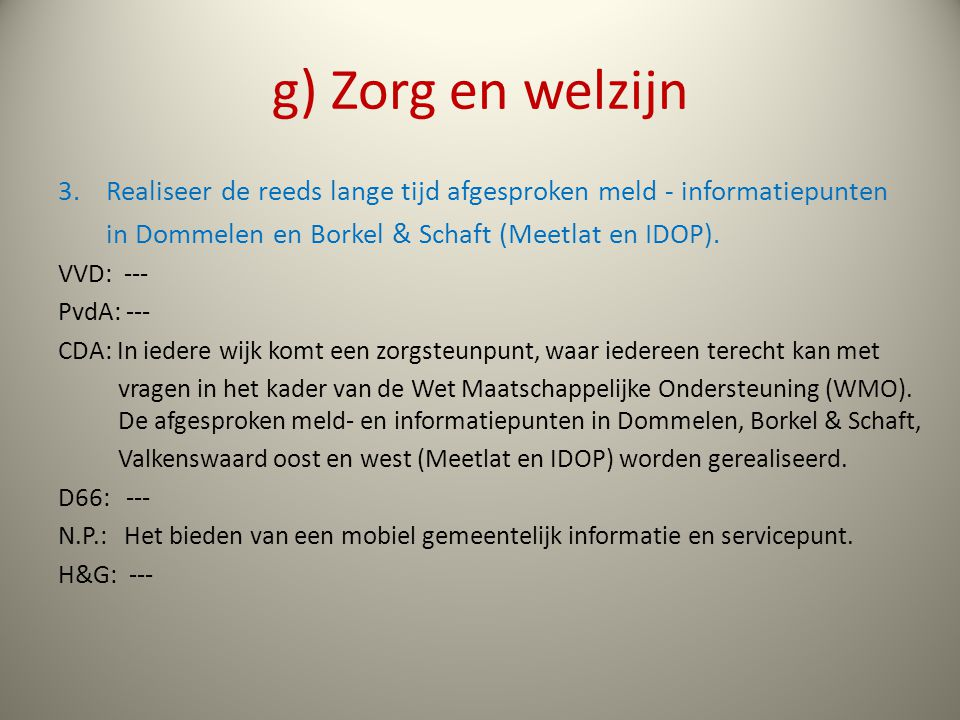 g) Zorg en welzijn 3.Realiseer de reeds lange tijd afgesproken meld - informatiepunten in Dommelen en Borkel & Schaft (Meetlat en IDOP).