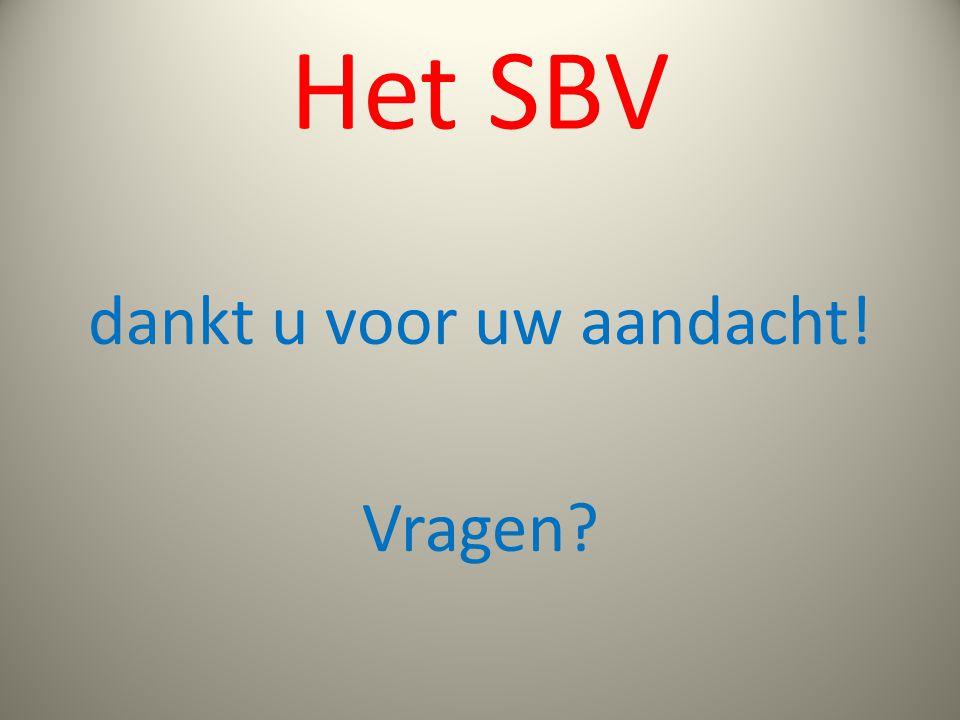 Het SBV dankt u voor uw aandacht! Vragen