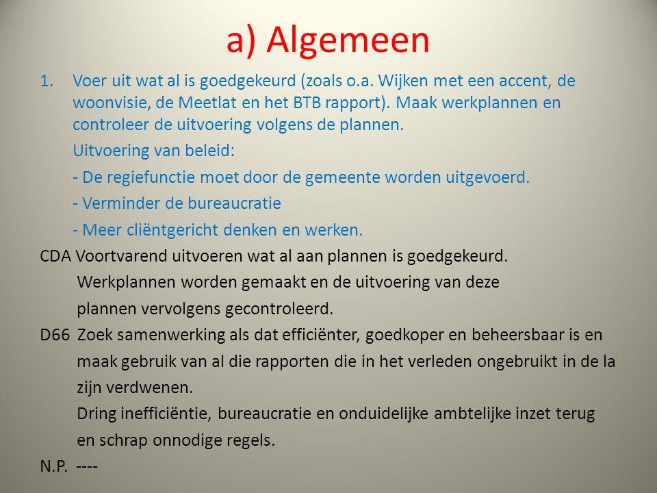 a) Algemeen 1.Voer uit wat al is goedgekeurd (zoals o.a.