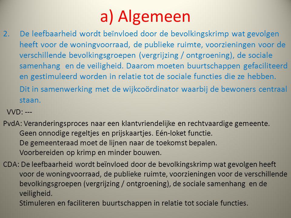 a) Algemeen 2. De leefbaarheid wordt beïnvloed door de bevolkingskrimp wat gevolgen heeft voor de woningvoorraad, de publieke ruimte, voorzieningen vo