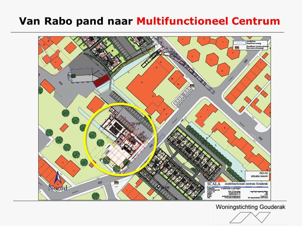 Van Rabo pand naar Multifunctioneel Centrum