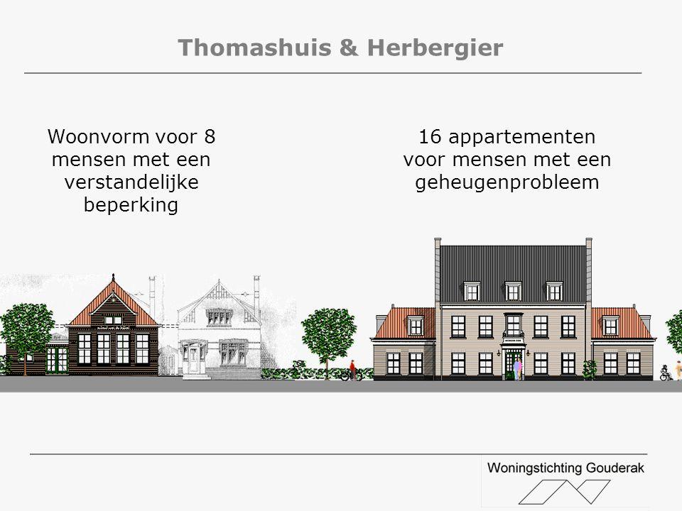 Thomashuis & Herbergier Woonvorm voor 8 mensen met een verstandelijke beperking 16 appartementen voor mensen met een geheugenprobleem