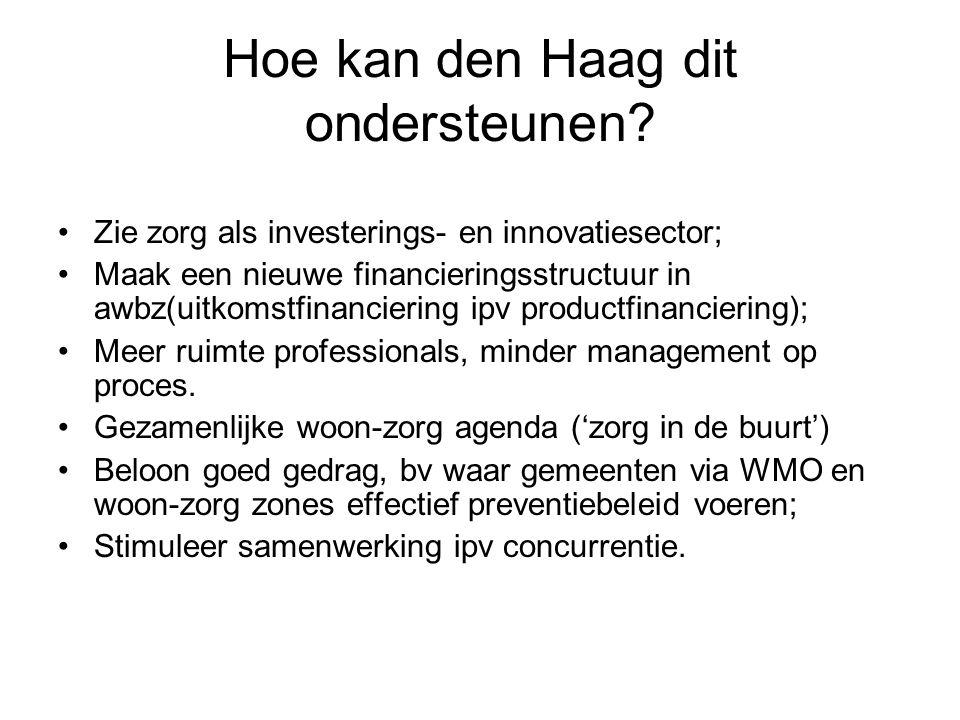 Hoe kan den Haag dit ondersteunen.