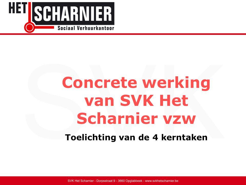 Concrete werking van SVK Het Scharnier vzw Toelichting van de 4 kerntaken