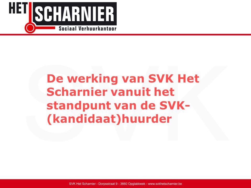 De werking van SVK Het Scharnier vanuit het standpunt van de SVK- (kandidaat)huurder