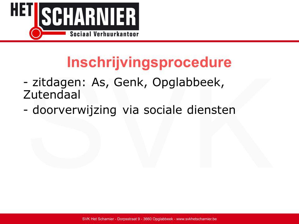 Inschrijvingsprocedure - zitdagen: As, Genk, Opglabbeek, Zutendaal - doorverwijzing via sociale diensten