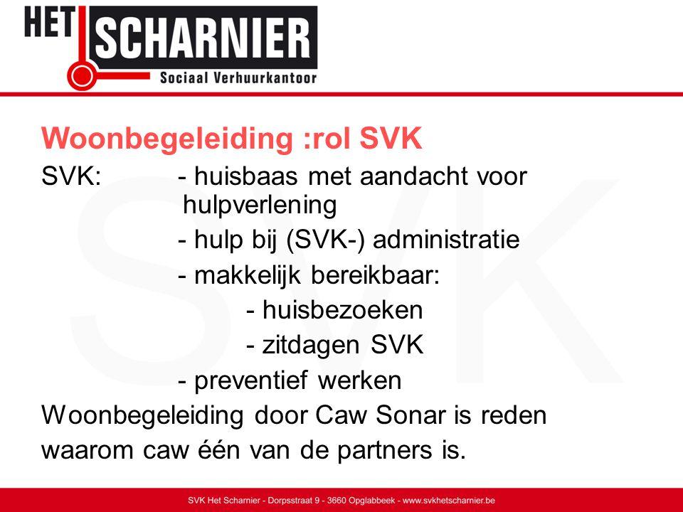 Het SVK onderneemt stappen: -bij huurachterstal -in een overlast situatie (buren, eigenaar…) -schade aan de woning