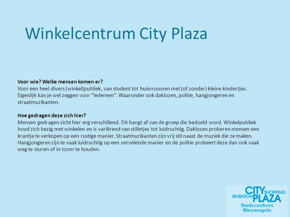 Winkelcentrum City Plaza Voor wie. Welke mensen komen er.
