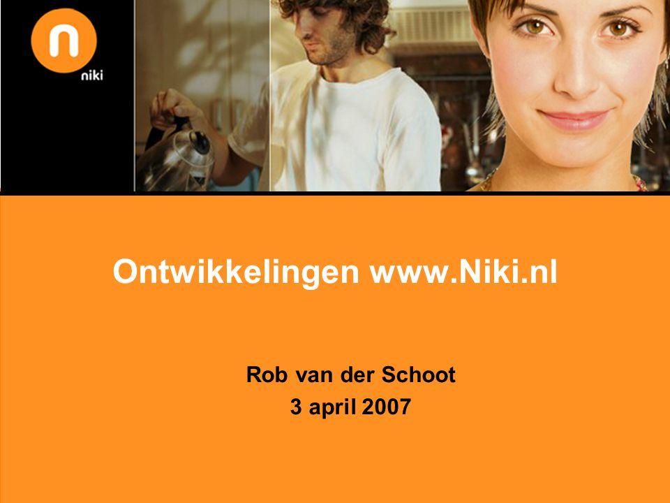 Ontwikkelingen www.Niki.nl Rob van der Schoot 3 april 2007