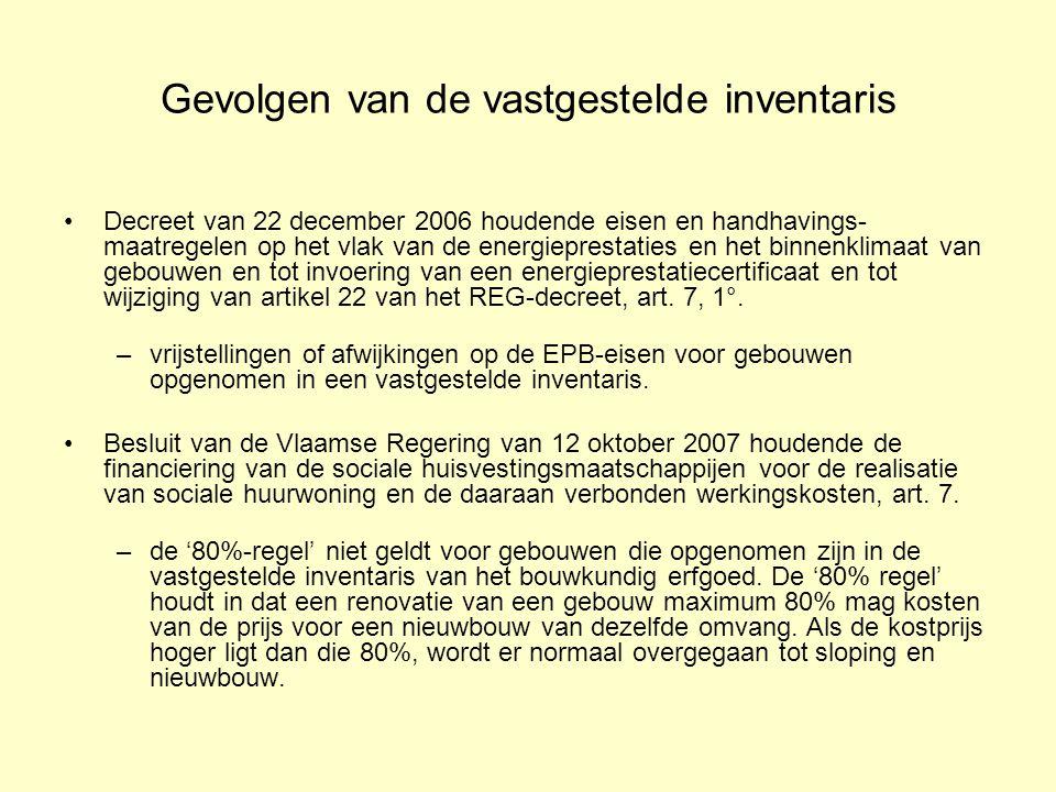 Gevolgen van de vastgestelde inventaris Decreet van 22 december 2006 houdende eisen en handhavings- maatregelen op het vlak van de energieprestaties en het binnenklimaat van gebouwen en tot invoering van een energieprestatiecertificaat en tot wijziging van artikel 22 van het REG-decreet, art.