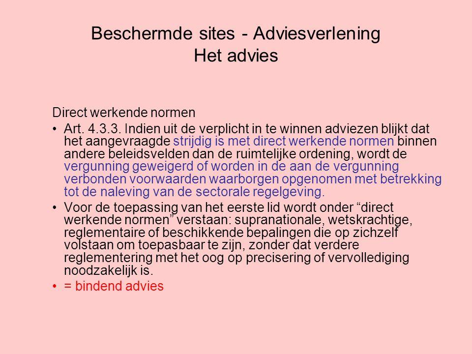 Beschermde sites - Adviesverlening Het advies Direct werkende normen Art.