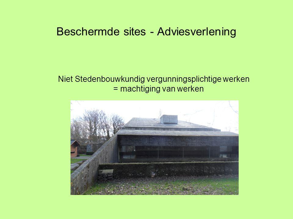 Beschermde sites - Adviesverlening Niet Stedenbouwkundig vergunningsplichtige werken = machtiging van werken