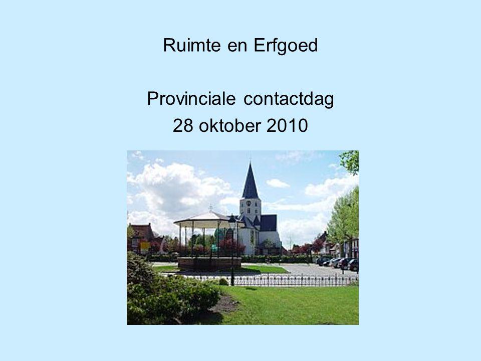 Ruimte en Erfgoed Provinciale contactdag 28 oktober 2010