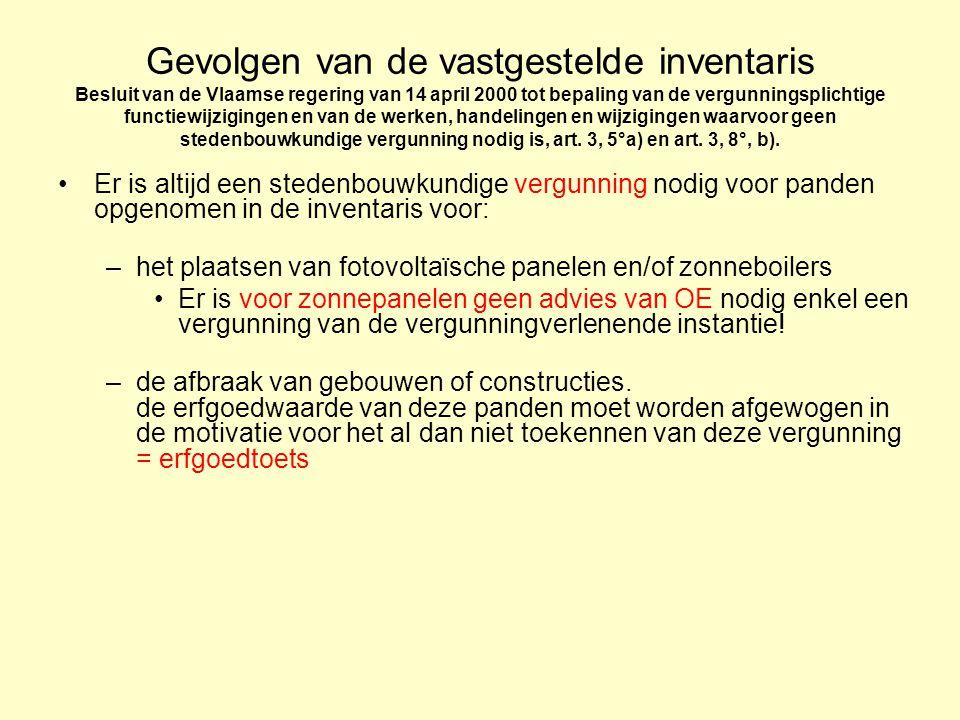 Gevolgen van de vastgestelde inventaris Besluit van de Vlaamse regering van 14 april 2000 tot bepaling van de vergunningsplichtige functiewijzigingen en van de werken, handelingen en wijzigingen waarvoor geen stedenbouwkundige vergunning nodig is, art.
