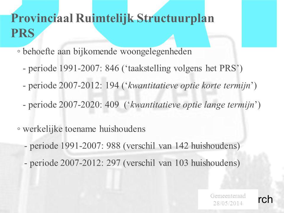 SumResearch Urban Consultancy Provinciaal Ruimtelijk Structuurplan PRS ◦ behoefte aan bijkomende woongelegenheden - periode 1991-2007: 846 ('taakstelling volgens het PRS') - periode 2007-2012: 194 ('kwantitatieve optie korte termijn') - periode 2007-2020: 409 ('kwantitatieve optie lange termijn') ◦ werkelijke toename huishoudens - periode 1991-2007: 988 (verschil van 142 huishoudens) - periode 2007-2012: 297 (verschil van 103 huishoudens) Gemeenteraad 28/05/2014