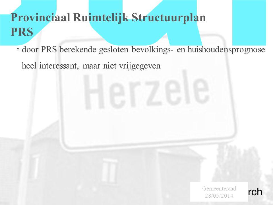 SumResearch Urban Consultancy Provinciaal Ruimtelijk Structuurplan PRS ◦ door PRS berekende gesloten bevolkings- en huishoudensprognose heel interessant, maar niet vrijgegeven Gemeenteraad 28/05/2014