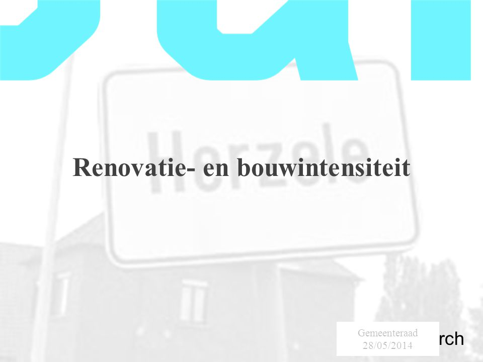 SumResearch Urban Consultancy Renovatie- en bouwintensiteit Gemeenteraad 28/05/2014