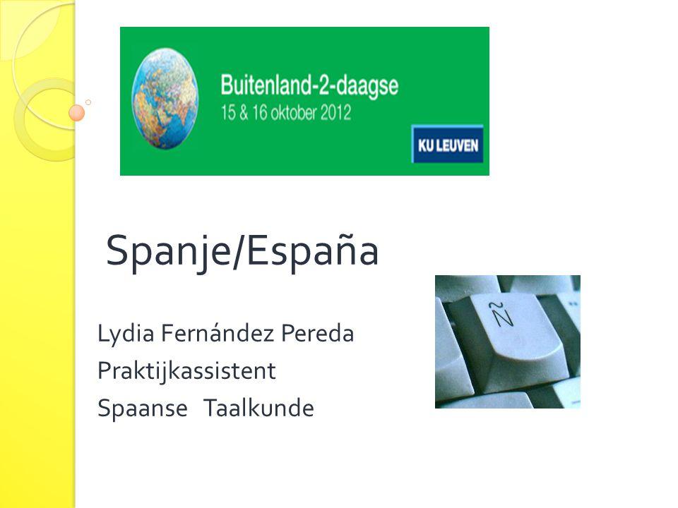 Spanje/España Lydia Fernández Pereda Praktijkassistent Spaanse Taalkunde