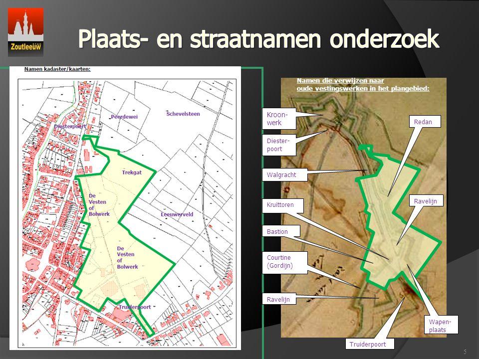 5 Truiderpoort Bastion Courtine (Gordijn) Ravelijn Redan Kruittoren Diester- poort Kroon- werk Ravelijn Wapen- plaats Walgracht Namen die verwijzen naar oude vestingswerken in het plangebied: