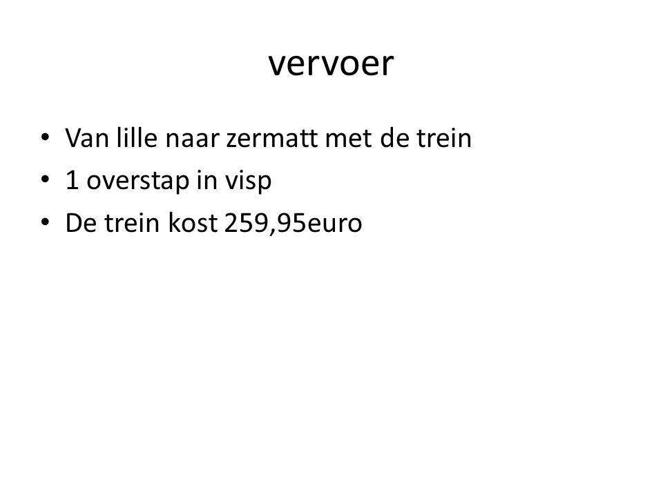 vervoer Van lille naar zermatt met de trein 1 overstap in visp De trein kost 259,95euro