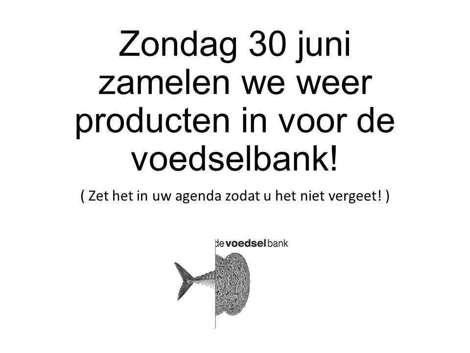 Zondag 30 juni zamelen we weer producten in voor de voedselbank! ( Zet het in uw agenda zodat u het niet vergeet! )