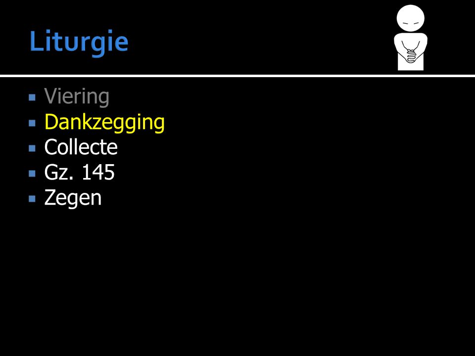  Viering  Dankzegging  Collecte  Gz. 145  Zegen