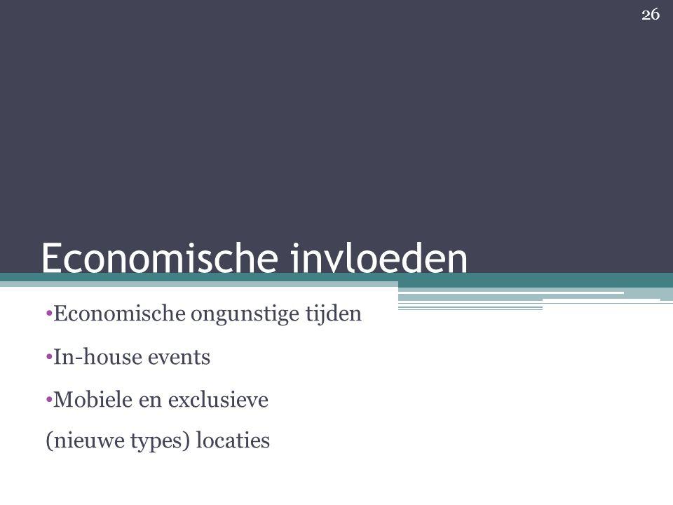 Economische invloeden Economische ongunstige tijden In-house events Mobiele en exclusieve (nieuwe types) locaties 26