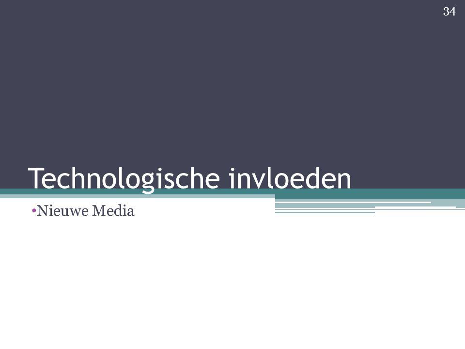 Technologische invloeden Nieuwe Media 34