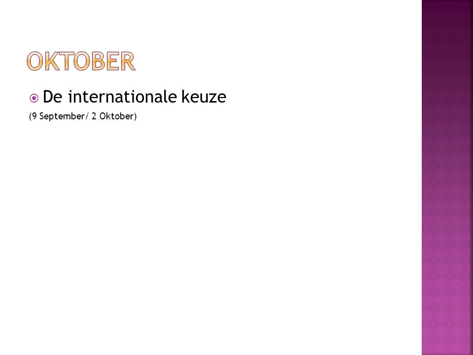  De internationale keuze (9 September/ 2 Oktober)