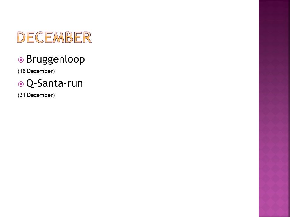  Bruggenloop (18 December)  Q-Santa-run (21 December)