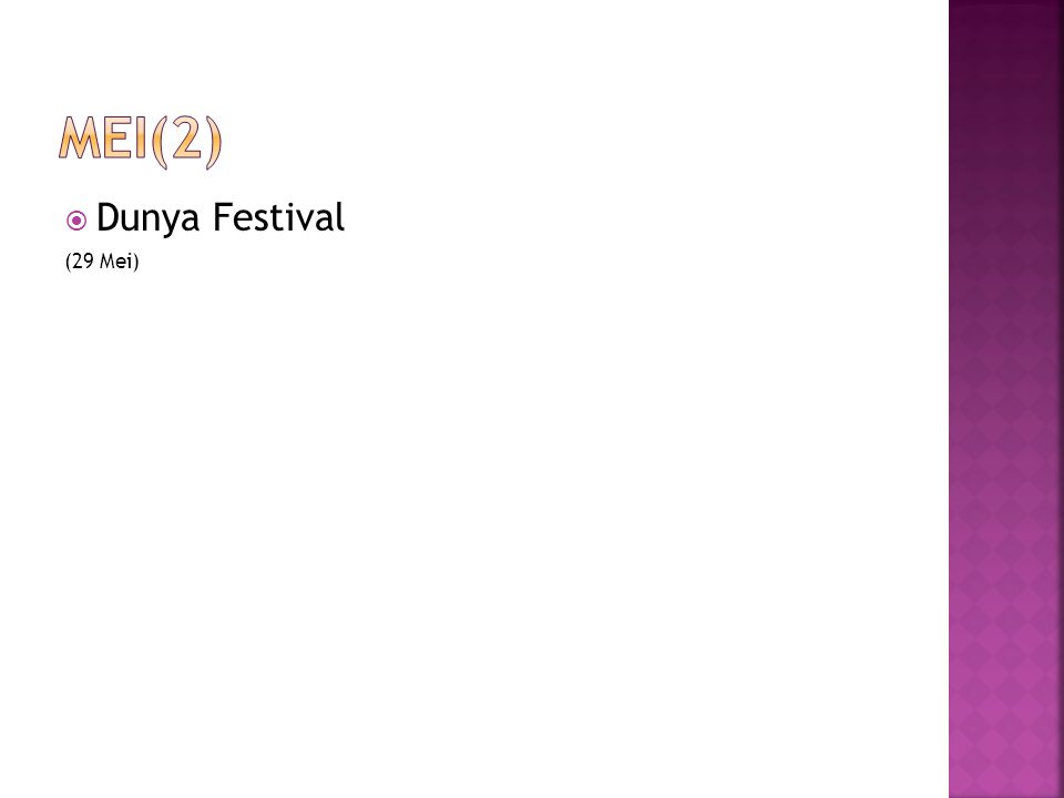  Dunya Festival (29 Mei)
