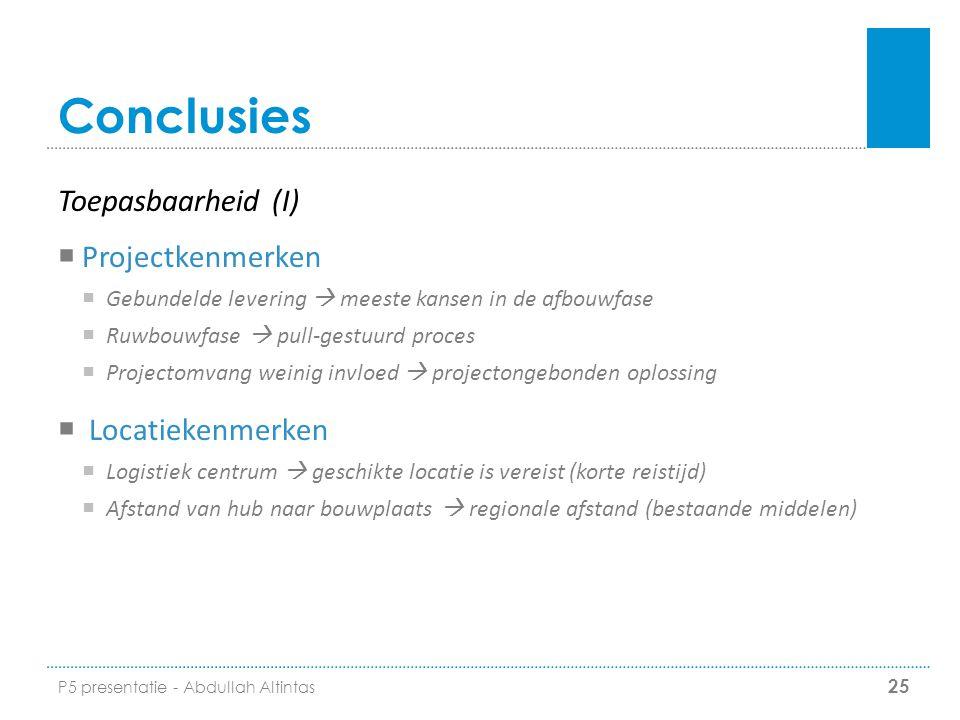 Conclusies  Projectkenmerken  Gebundelde levering  meeste kansen in de afbouwfase  Ruwbouwfase  pull-gestuurd proces  Projectomvang weinig invlo