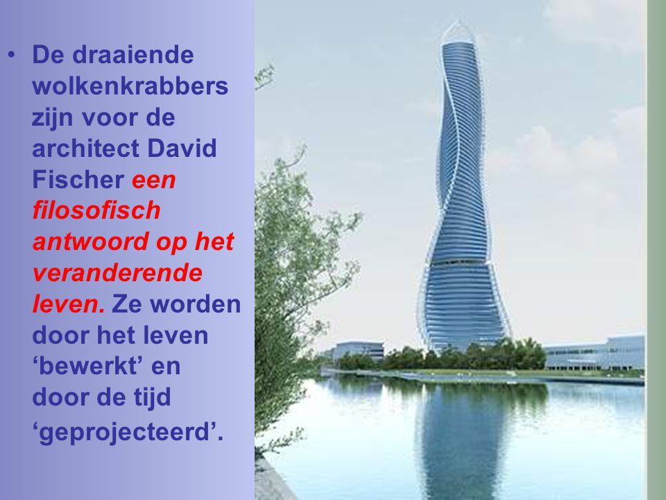 De architect David Fischer heeft voor de constructie van die torens een unieke methode uitgedacht, 'methode Fischer' genaamd. Elke verdieping wordt in
