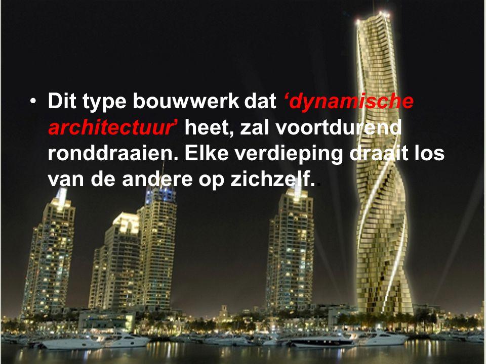 Dit type bouwwerk dat 'dynamische architectuur' heet, zal voortdurend ronddraaien.