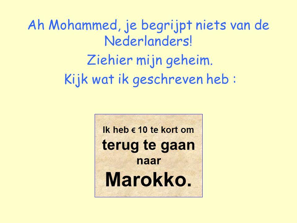 Ah Mohammed, je begrijpt niets van de Nederlanders.