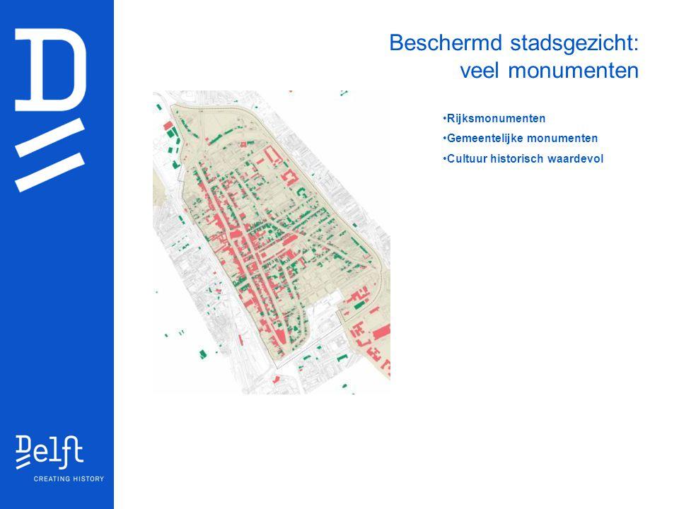 Beschermd stadsgezicht: veel monumenten Rijksmonumenten Gemeentelijke monumenten Cultuur historisch waardevol