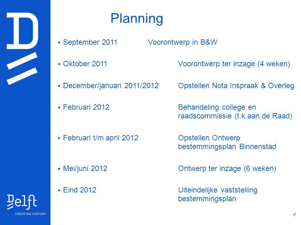 4 Planning September 2011Voorontwerp in B&W Oktober 2011 Voorontwerp ter inzage (4 weken) December/januari 2011/2012 Opstellen Nota Inspraak & Overleg