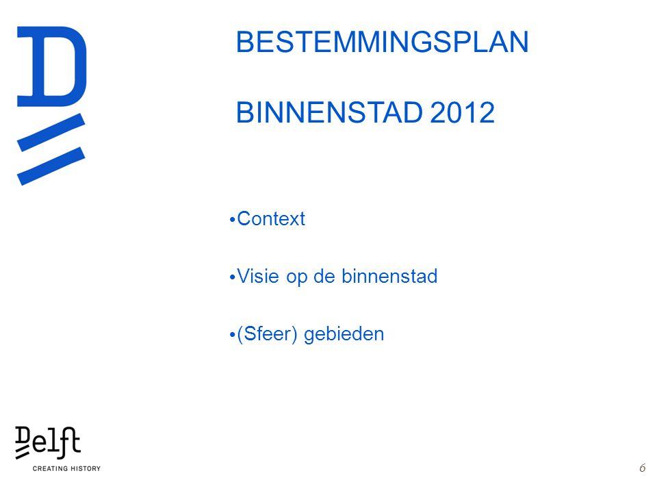6 Context Visie op de binnenstad (Sfeer) gebieden BESTEMMINGSPLAN BINNENSTAD 2012