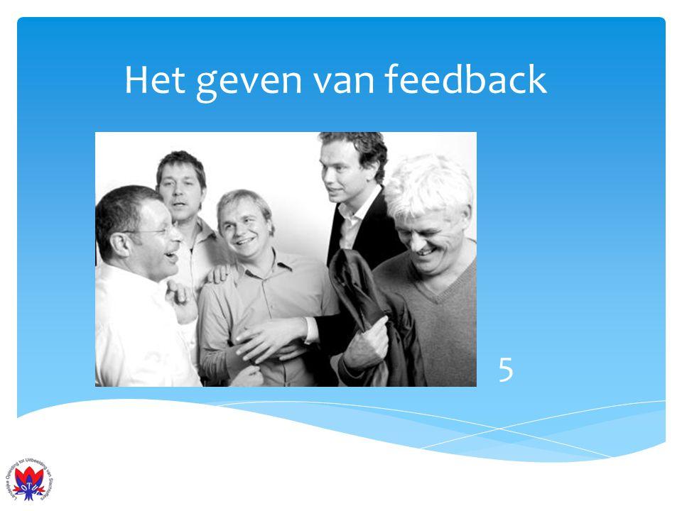 Het geven van feedback Feedback geven heeft een zender en een ontvanger nodig
