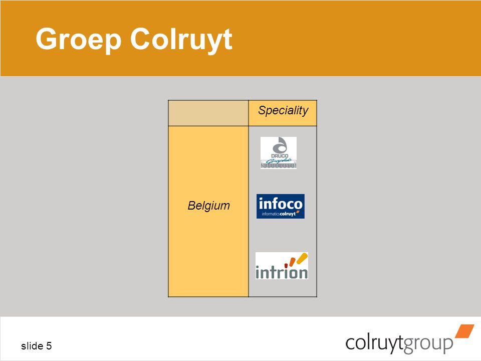 slide 5 Groep Colruyt Speciality Belgium