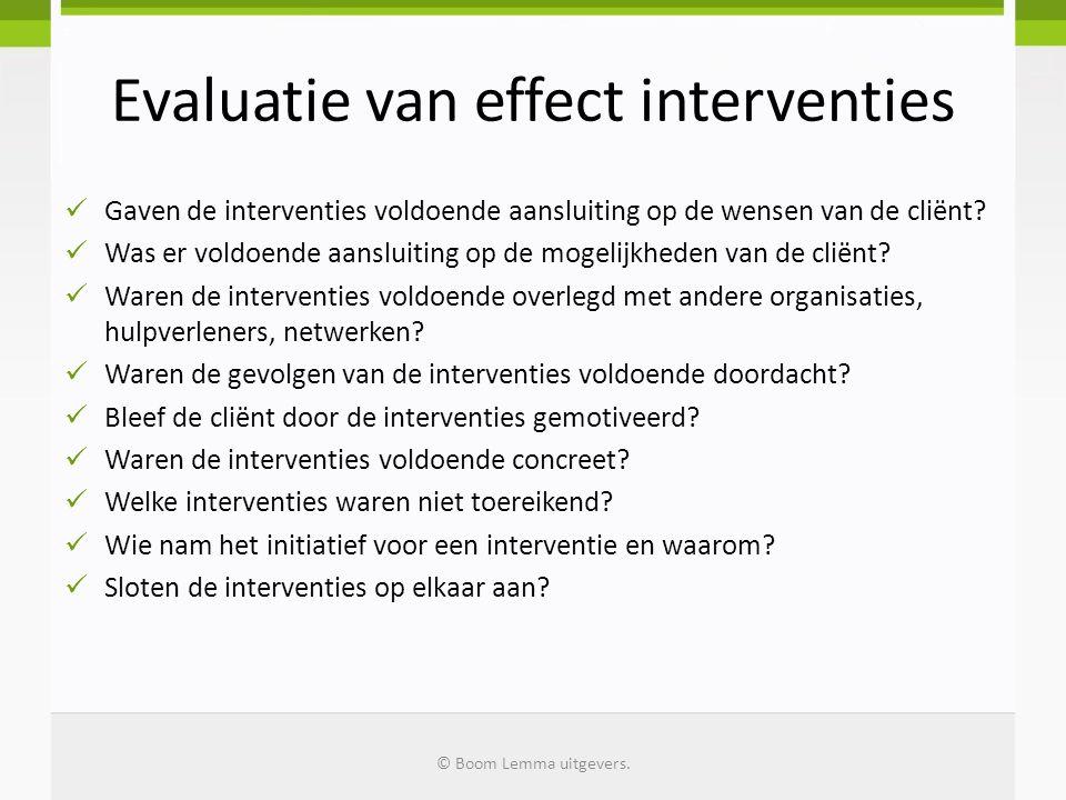 Evaluatie van effect interventies Gaven de interventies voldoende aansluiting op de wensen van de cliënt? Was er voldoende aansluiting op de mogelijkh