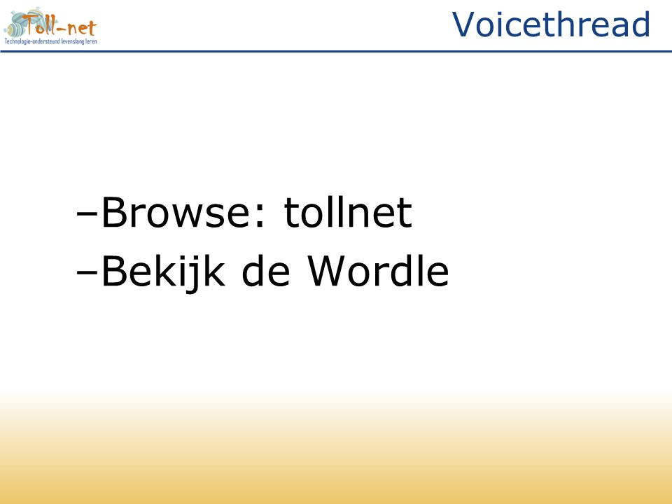 Voicethread –Browse: tollnet –Bekijk de Wordle
