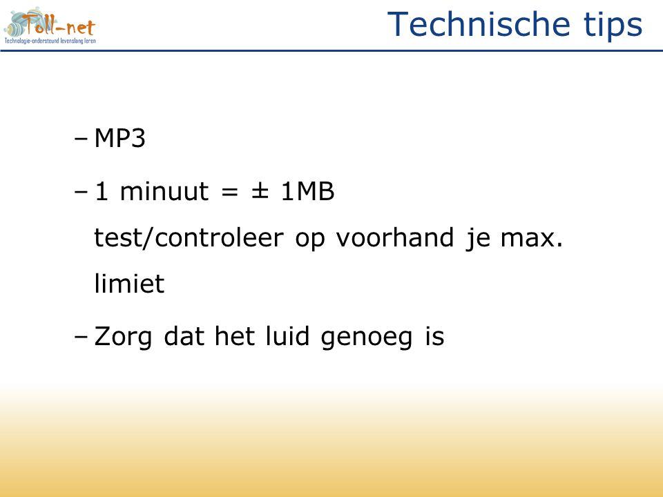 Technische tips –MP3 –1 minuut = ± 1MB test/controleer op voorhand je max.