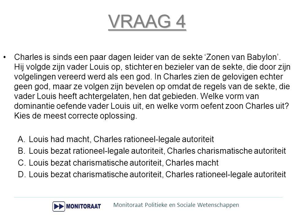 VRAAG 4 Charles is sinds een paar dagen leider van de sekte 'Zonen van Babylon'. Hij volgde zijn vader Louis op, stichter en bezieler van de sekte, di