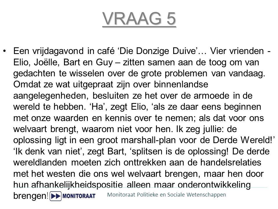 VRAAG 5 Een vrijdagavond in café 'Die Donzige Duive'… Vier vrienden - Elio, Joëlle, Bart en Guy – zitten samen aan de toog om van gedachten te wissele