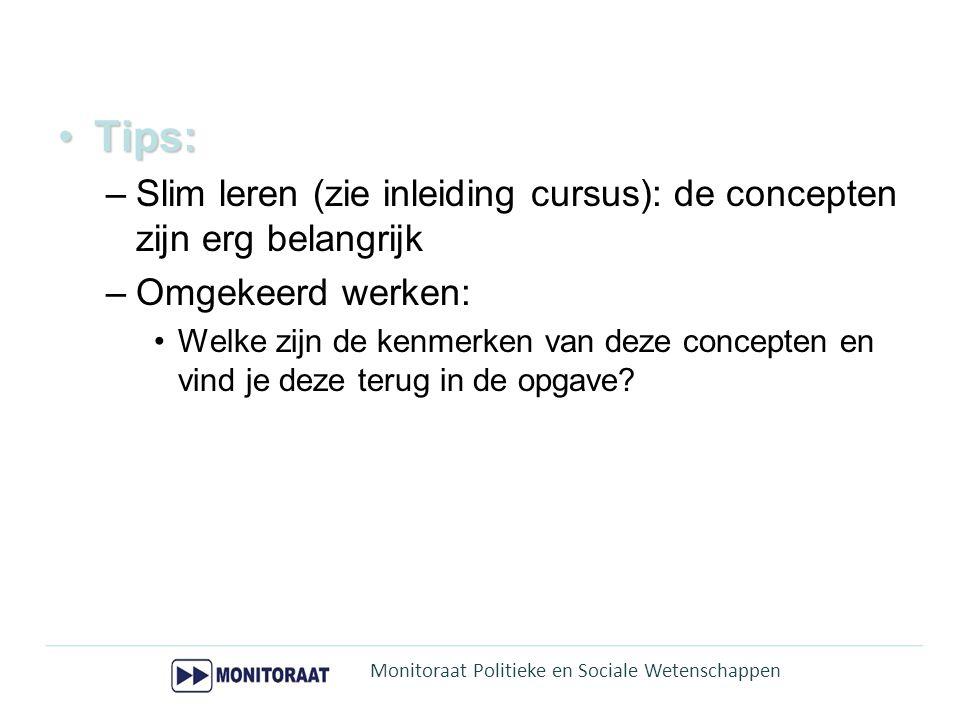 Tips:Tips: –Slim leren (zie inleiding cursus): de concepten zijn erg belangrijk –Omgekeerd werken: Welke zijn de kenmerken van deze concepten en vind
