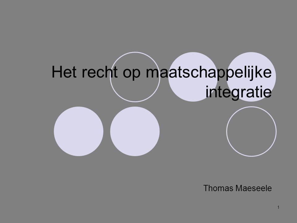 1 Het recht op maatschappelijke integratie Thomas Maeseele