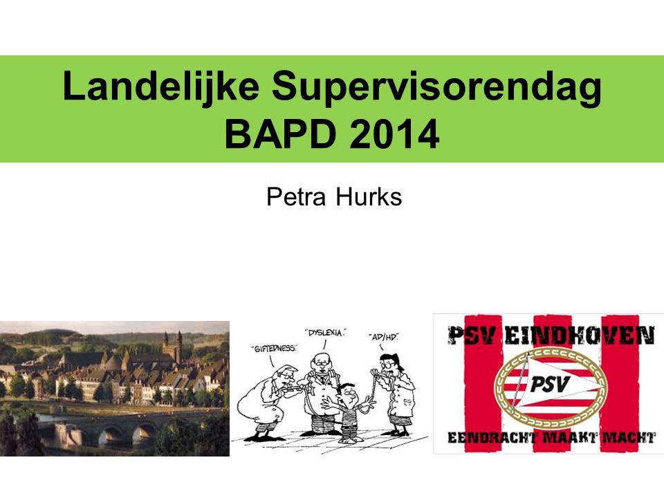 Landelijke Supervisorendag BAPD 2014 Petra Hurks