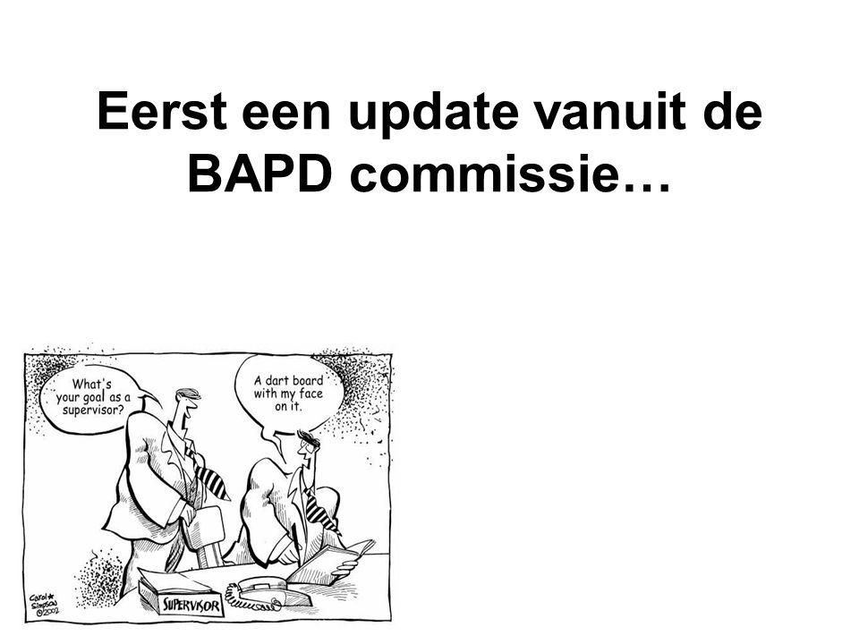 Eerst een update vanuit de BAPD commissie…