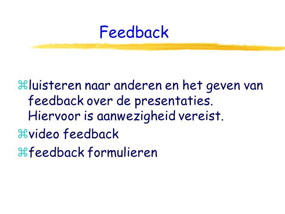 Feedback zluisteren naar anderen en het geven van feedback over de presentaties.